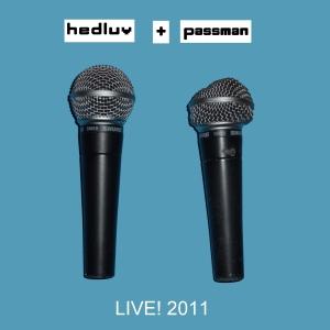 hedluv + passman LIVE! 2011